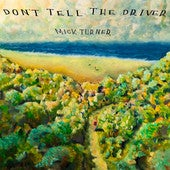 Image of Don't tell the driver - CD/LP Mick Turner