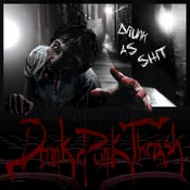 Image of Drunk as Shit - Drunk Punk Thrash CD