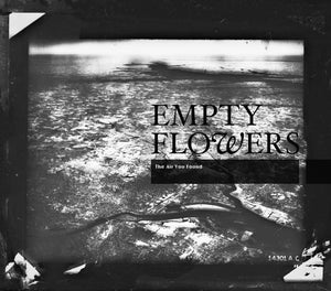 Image of Empty Flowers - The Air You Found CD