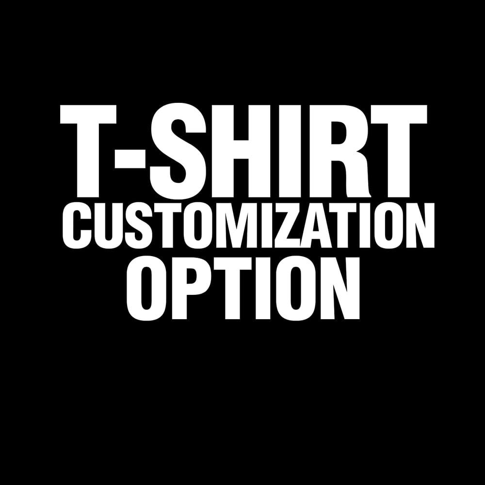 Image of T-SHIRT CUSTOMIZATION