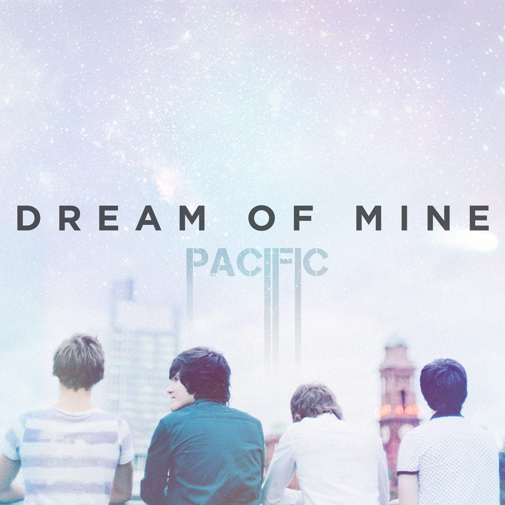 Image of Pacific - Dream of Mine - Single (Hard Copy)