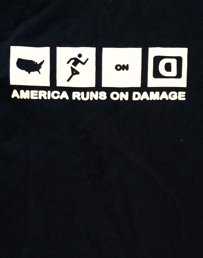 Image of America Runs On Damage