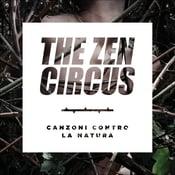 Image of The Zen Circus - Canzoni contro la natura