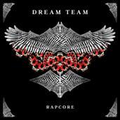 RAPCORE - DREAM TEAM - HONIRO STORE