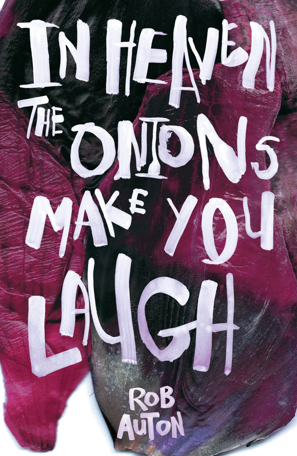 Image of In Heaven The Onions Make You Laugh by Rob Auton