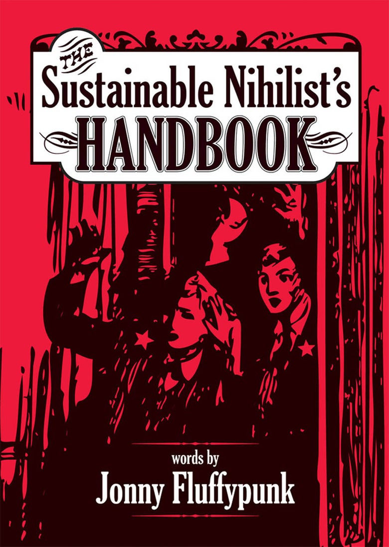 Image of The Sustainable Nihilist's Handbook by Jonny Fluffypunk