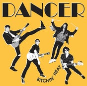 Image of DANCER - Bitchin' Heat 7""