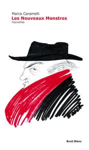 """Image of Marco Caramelli - """"Les Nouveaux Monstres"""""""