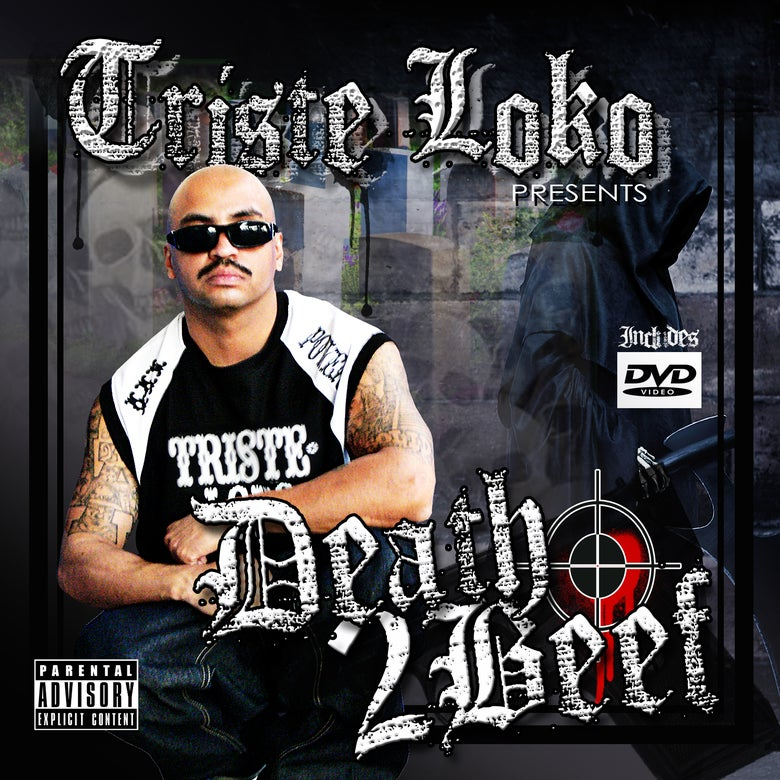 Image of Triste Loko Presents Death 2 Beef