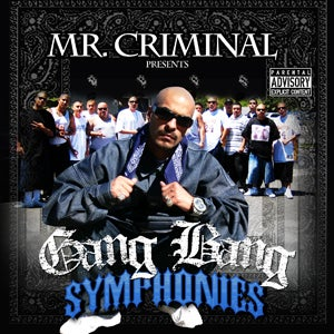 Image of Mr. Criminal Presents Gang Bang Symphonies