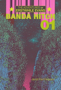 Image of The Adventures of Erstwhile Evans: Banda Hitch 01