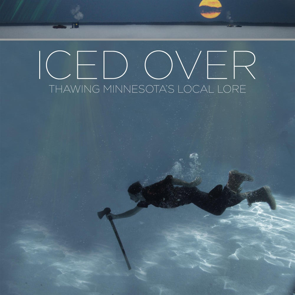 Image of Iced Over: Thawing Minnesota's Local Lore