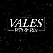 Image of VALES 'WILT & RISE' 12""