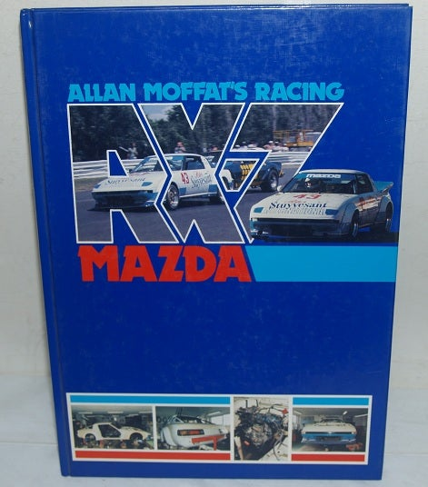 Image of ALLAN MOFFAT MAZDA RX7 BOOK. AUTOGRAPHED.