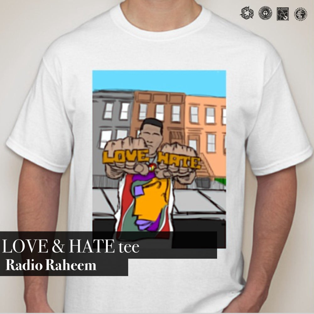 "Image of ""Love and Hate"" (Radio Raheem) tee"