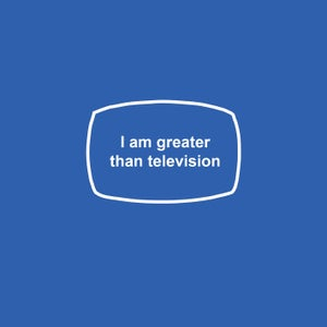 Image of I am greater than television - men's