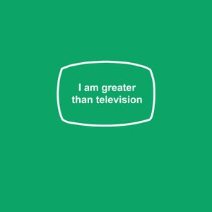 Image of I am greater than television - women's