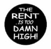 Image of The Rent Is Too Damn High