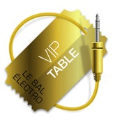 Image of Le Bal Électro - VIP Table