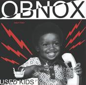 """Image of OBNOX - """"Used Kids Pt. 1"""" b/w """"Used Kids Pt. II"""" 7"""" (12XU 059-7)"""