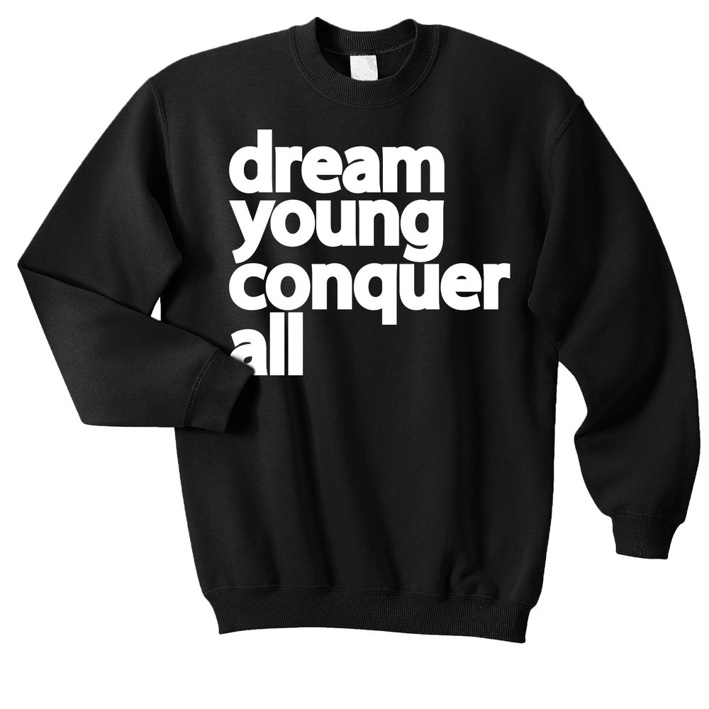 "Image of ""DREAM YOUNG CONQUER ALL"" BLACK/CREW NECK"