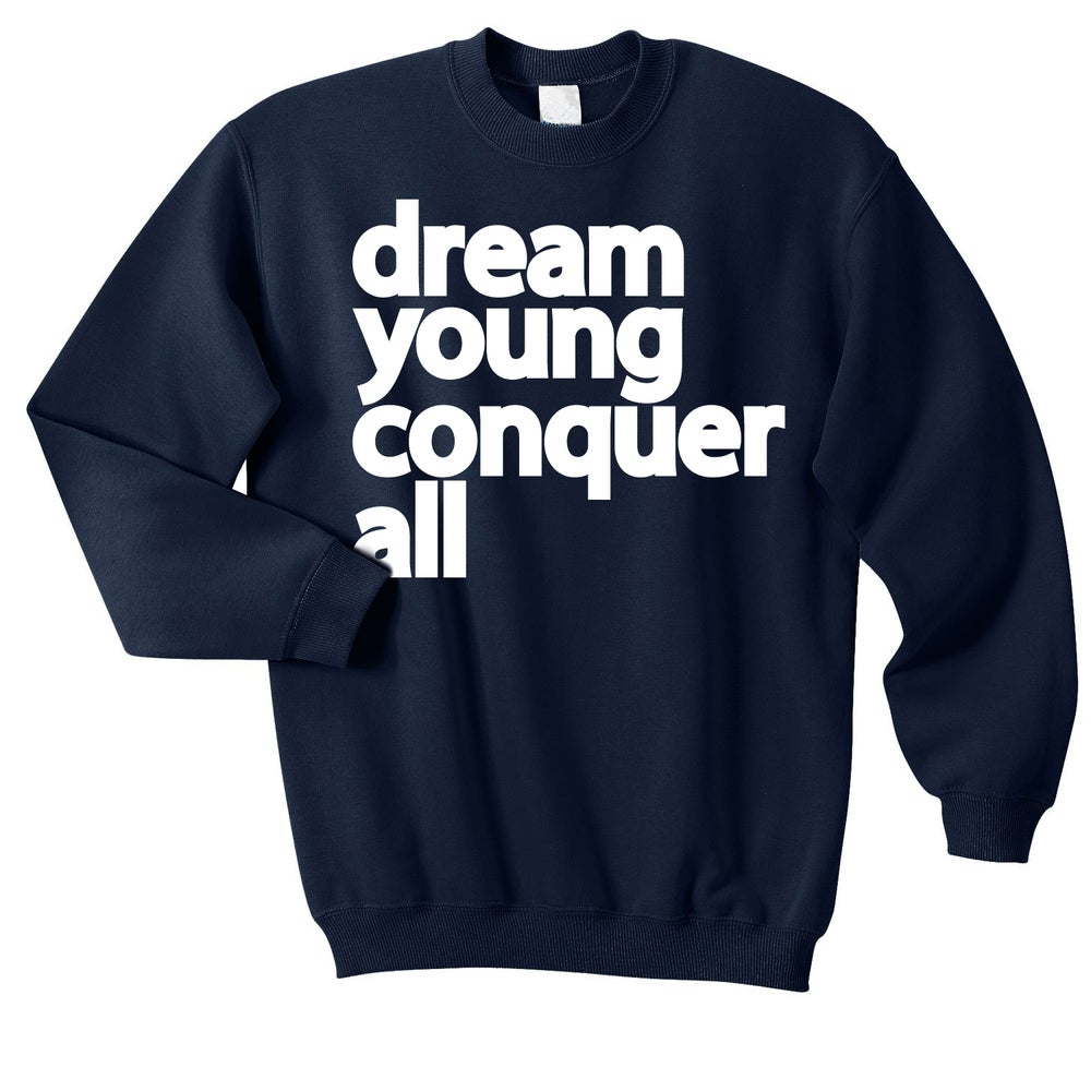 "Image of ""DREAM YOUNG CONQUER ALL"" NAVY BLUE/CREW NECK"
