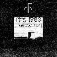 Image of Fist City - It's 1983 Grow Up!