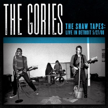 """Image of The Gories - The Shaw Tapes: Live In Detroit 5/27/88 (12"""" VINYL)"""