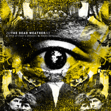 """Image of The Dead Weather - Open Up (That's Enough)/Rough Detective (7"""" VINYL)"""