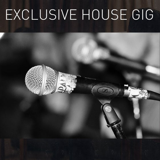 Image of Exclusive house gig