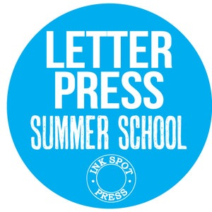 Image of LETTERPRESS SUMMER SCHOOL: 3 days. Mon. 22th. - Wed.24th. July. 2019 £ 240.00
