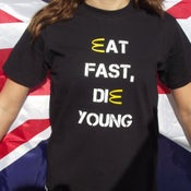 Image of Eat fast die young