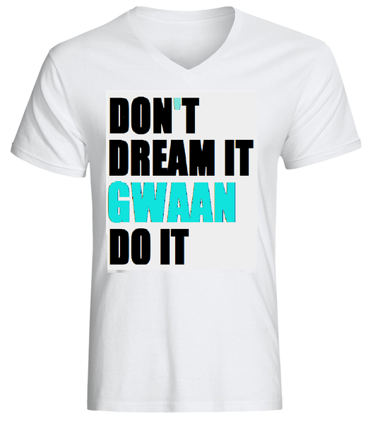 Image of DON'T DREAM IT GWAAN DO IT MEN'S T-SHIRT