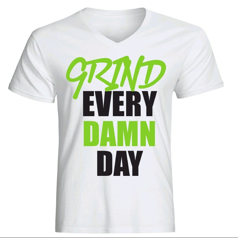 Image of GRIND EVERY DAMN DAY.....  MEN'S V-NECK     T-SHIRT