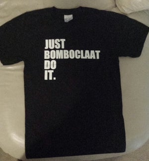 Image of JUST  BOMBOCLAAT DO IT     T-SHIRT