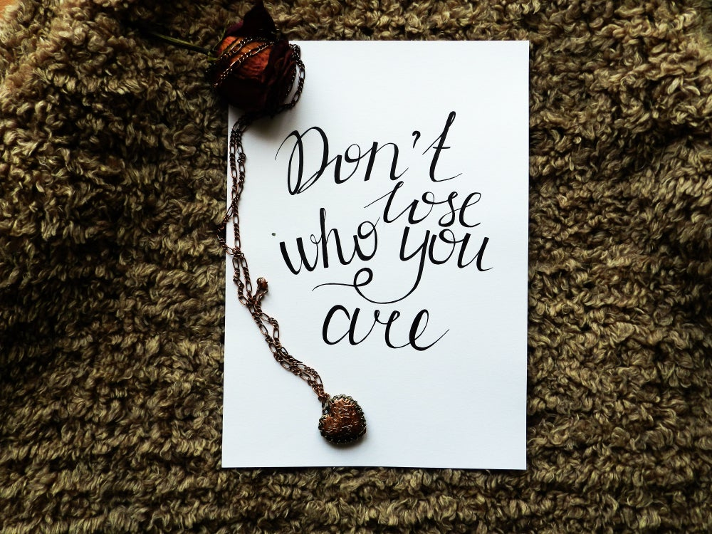 Image of Don't lose who you are