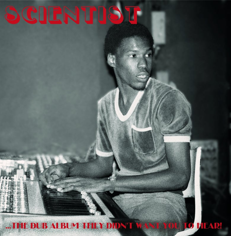 Image of Scientist - ...The Dub Album They Didn't Want You To Hear! LP / CD (Jah Life)