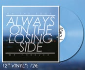 "Image of 'ALWAYS ON THE LOSING SIDE' 12"" LP"