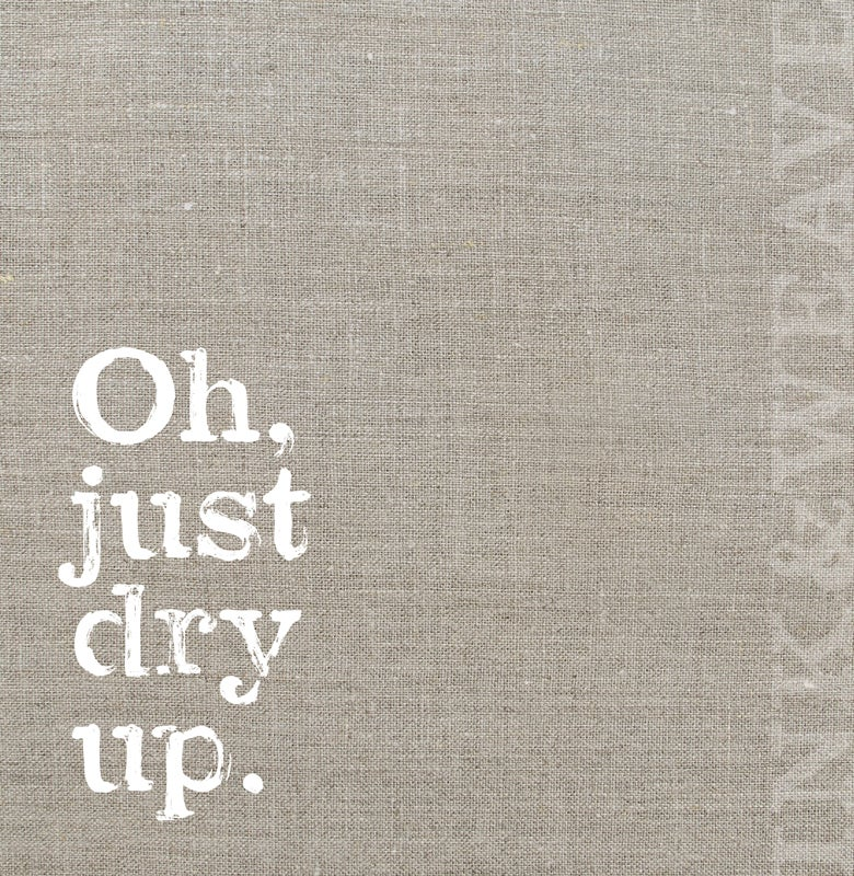 Image of oh, just dry up (flax)
