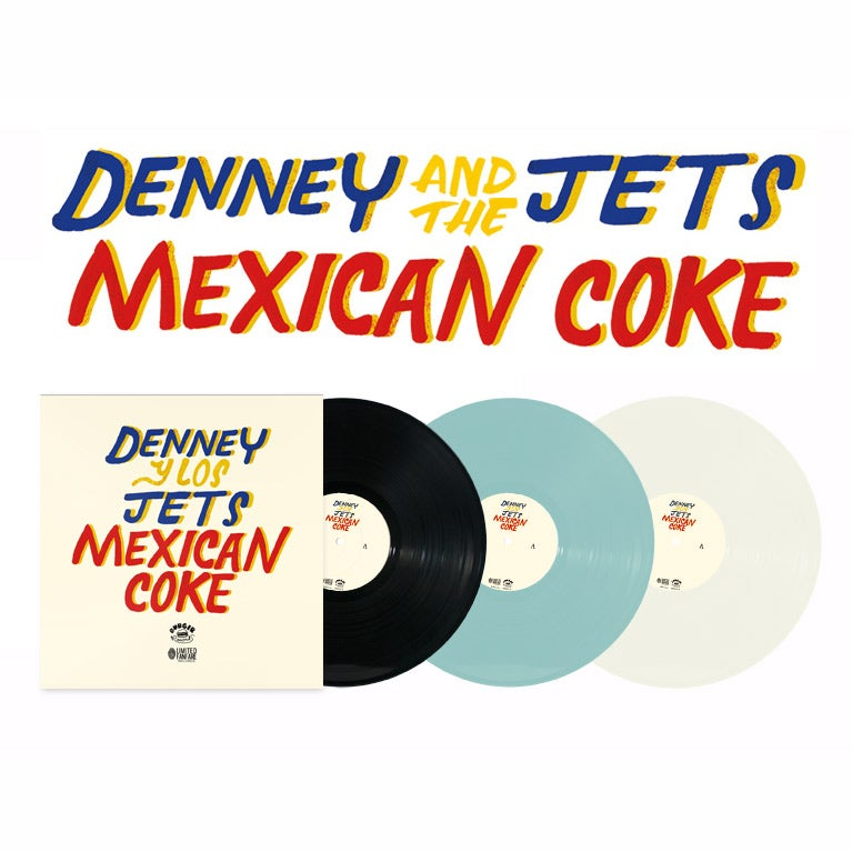 Image of Denney and The Jets - Mexican Coke (VINYL - LTD to 1000)