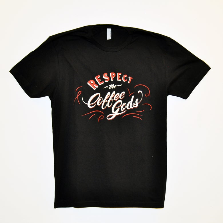 Image of Respect the Coffee Gods t-shirt