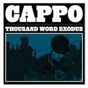 Image of Cappo - Thousand Word Exodus