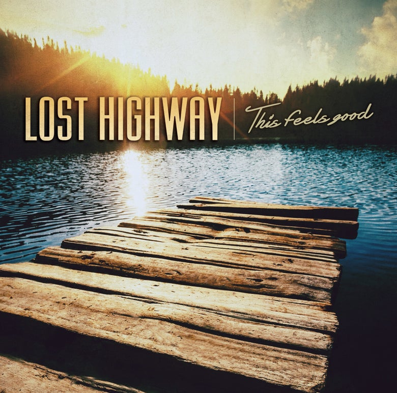 "Image of Lost Highway ""This Feels Good"""