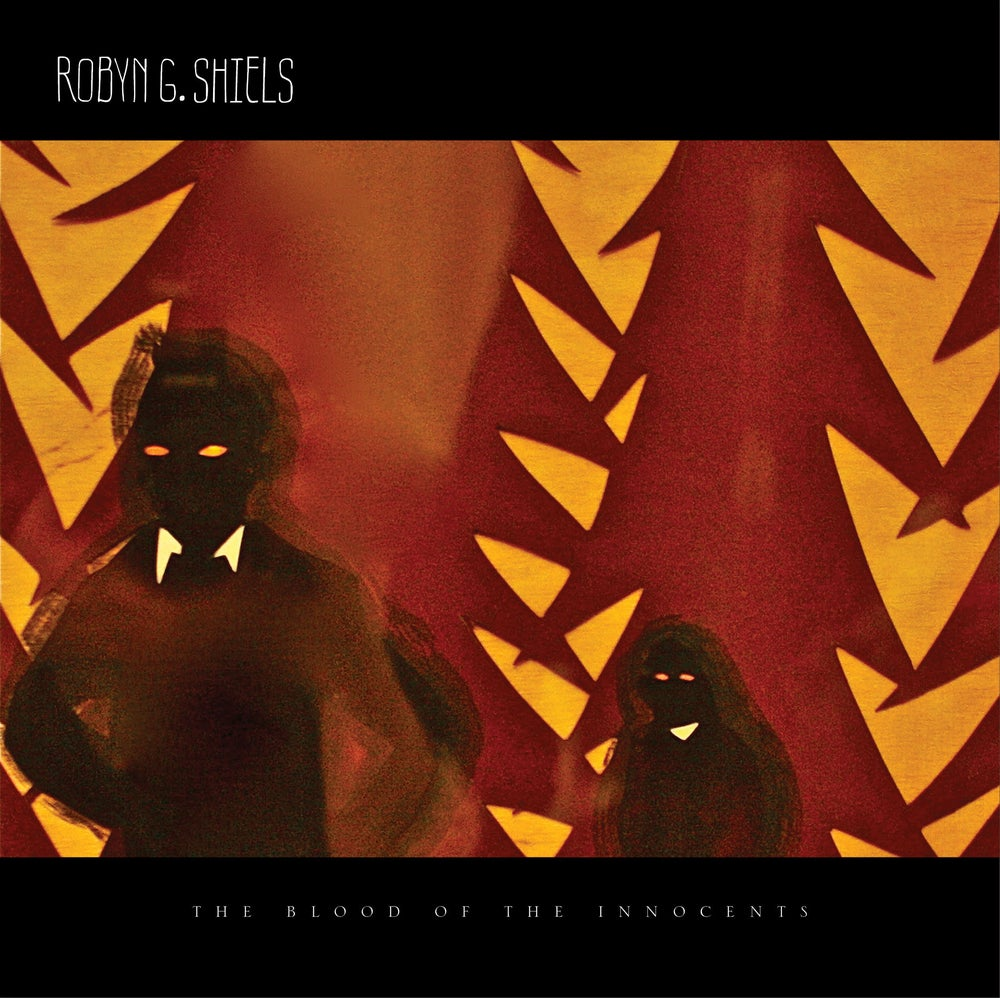"Robyn G Shiels - 'The Blood of the Innocents' 12"" Vinyl Album + Download Code"
