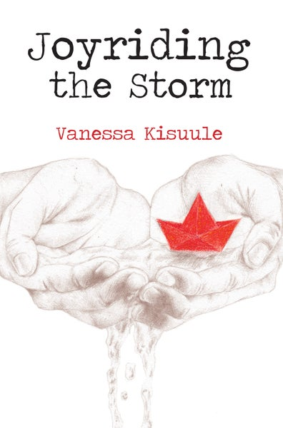Image of Joyriding the Storm by Vanessa Kisuule