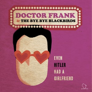 "Image of Dr. Frank & The Bye Bye Blackbirds - ""Even Hitler Had A Girlfriend b/w Population: Us"" 7"" - Black"