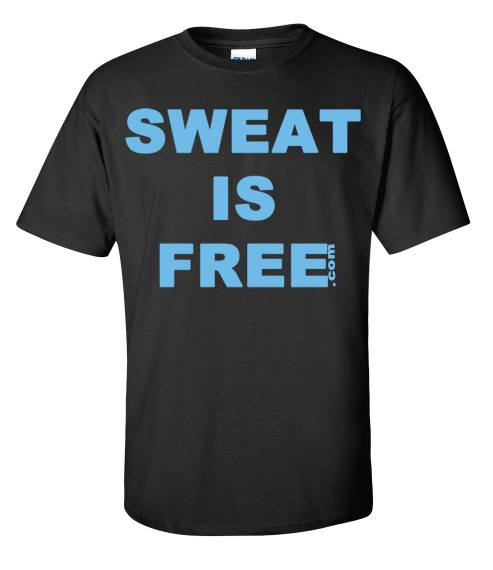 Image of Sweat Is Free Official T-Shirt