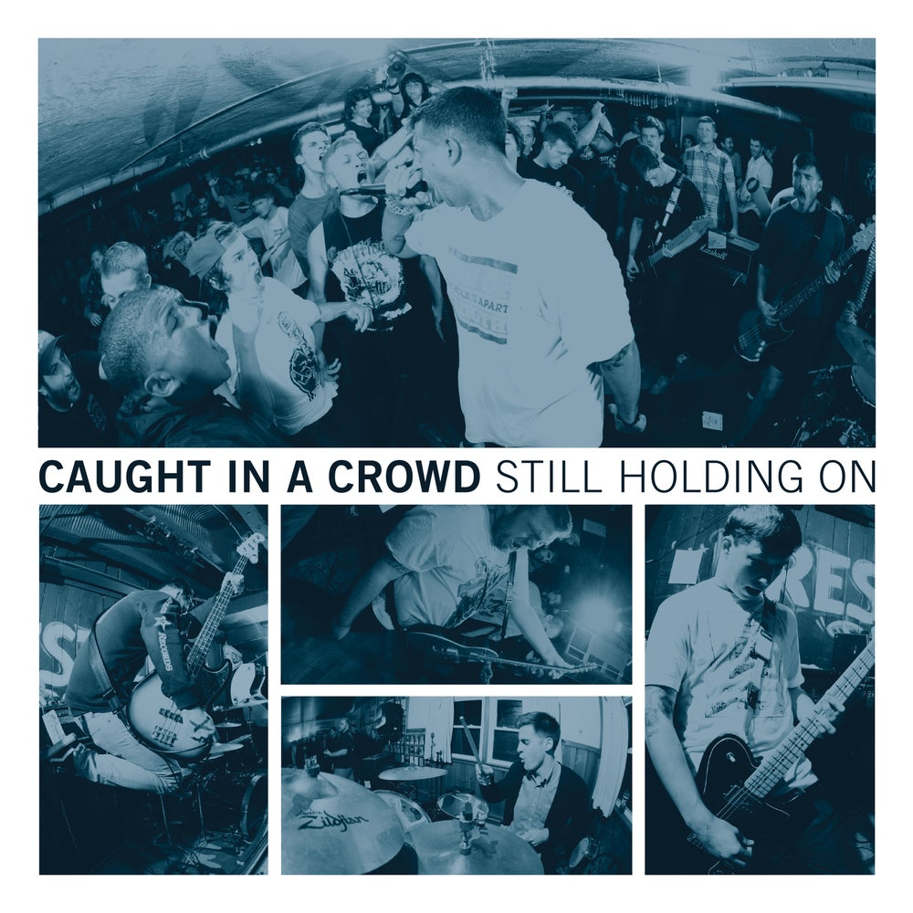 Image of CAUGHT IN A CROWD 'still holding on' BLUE VINYL