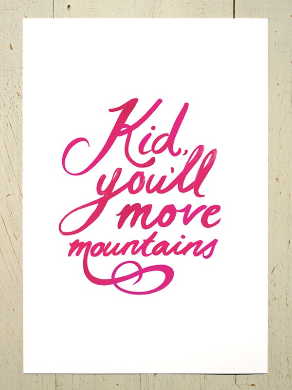Image of Kid, you'll move mountains art print - Magenta