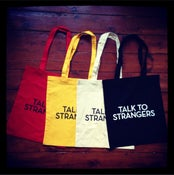 Image of SOLD OUT - Cotton Tote Bag - Talk To Strangers - Limited Edition